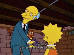 Mr Burns you cruel, cruel man.