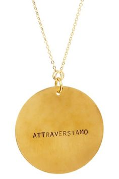 "Let's cross over. That's what the Italian phrase, ""Attraversiamo"" means…Crossing over or passing through."