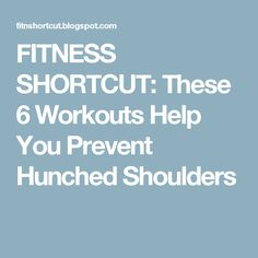 FITNESS SHORTCUT: These 6 Workouts Help You Prevent Hunched Shoulders