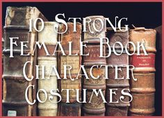 Strong Female Book Character Costumes for Halloween, for adults AND kids charact costum, girl book, book characters, character costumes