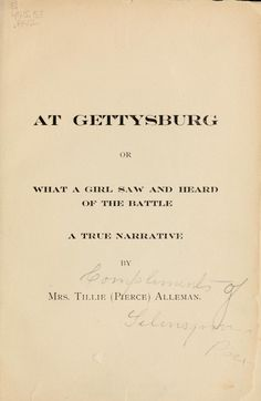 At Gettysburg, what a girl saw and heard of the Battle. [Entire book can be flipped through.]