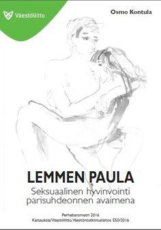 Lemmen paula : seksuaalinen hyvinvointi parisuhdeonnen avaimena / Osmo Kontula
