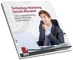 #Technology Marketing Secrets Revealed //// Check out these 3 technology #marketing secrets that will deliver more inbound #leads to your business today!