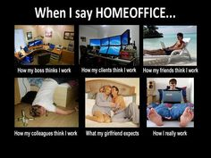 What People Think When I Say Home Office