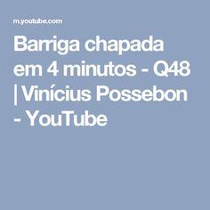 Barriga chapada em 4 minutos - Q48 | Vinícius Possebon - YouTube