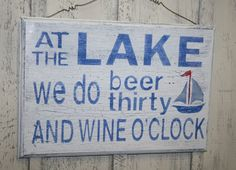 At the LAKE We do Beer Thirty and Wine O'clock  by NaturesGlow, $20.00