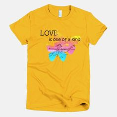 Love is one of a kind.