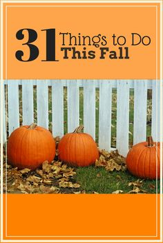 Fall is such an awesome time of year. It's just so short. Make the most of the season, with these fabulous fall activities.