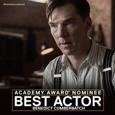 2015 ACADEMY AWARD NOMINATIONS ~ Benedict Cumberbatch is nominated for an Oscar for Best Actor for playing Alan Turing in THE IMITATION GAME (2014).