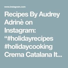 """Recipes By Audrey Adrinè on Instagram: """"#holidayrecipes #holidaycooking  Crema Catalana  It is very similar to creme brûlée but i find this is easier to make. Try this lovely…"""" Creme Brulee, Holiday Recipes, Baking, Easy, How To Make, Instagram, Bakken, Backen, Sweets"""