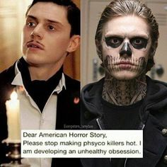 AHS. You can do whatever you want with Evan Peters, it wouldn't matter either way. Still smoking.....