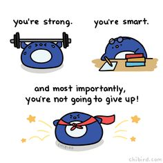 "chibird: "" A motivational penguin reminder for you this Monday! Don't give up today, you're doing great! Cute Inspirational Quotes, Cute Quotes, Happy Quotes, Words Quotes, Motivational Quotes, Qoutes, 365 Quotes, Sayings, Cheer Up Quotes Funny"