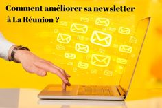 Comment améliorer sa newsletter à La Réunion ?