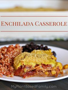 This Enchilada Casserole is #vegan #glutenfree #plantbased and delicious!  It uses mostly pantry staples for a easy meal, even on a week night!