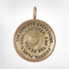 """Size 8 Yellow Gold Round Charm with a Rose Gold Original Frame and a Yellow Gold Heart - Stamped with """"The cure for everything... Friends, Family, Love, Laughter, and the Beach"""""""