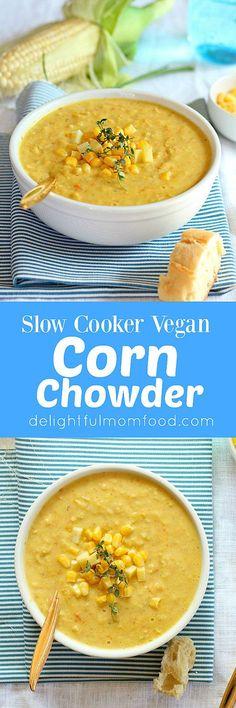 Healthy crockpot corn and potato chowder soup Slow Cooker Corn Chowder, Vegan Corn Chowder, Slow Cooker Soup, Chowder Soup, Vegan Soup, Vegan Crockpot Recipes, Lunch Recipes, Whole Food Recipes, Vegetarian Recipes