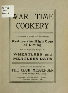 War Time Cookery - Wheatless and Meatless Days