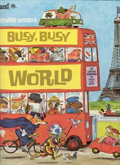 Richard Scarry's Busy, Busy World. I loved this book. I forgot the Irish pig hitching a ride on top of the bus.