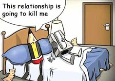 This relationship is going to kill me!