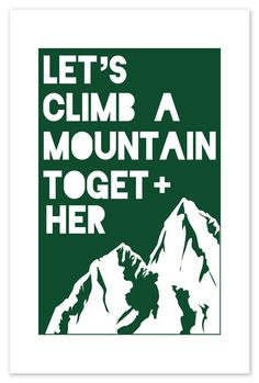 Let's Climb A Mountain