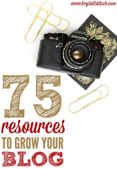 Blogging Tips | How to Blog | 75 Resources to Grow Your Blog
