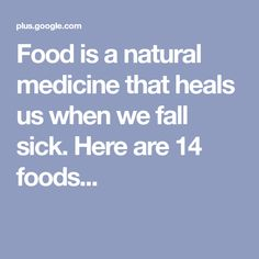 Food is a natural medicine that heals us when we fall sick. Here are 14 foods. Yoga Detox, Health Zone, Natural Medicine, Home Remedies, Sick, Healing, Cooking, Foods, Fall