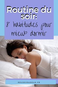 Routine du soir : 8 habitudes pour bien dormir #developpementpersonnel #routinedusoir #mieuxdormir #biendormir #viemeilleure #devenirmeilleur #viepositive #blogdeveloppementpersonnel