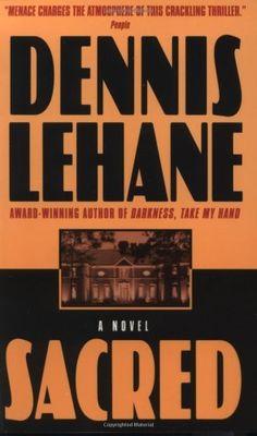 Sacred (1997)  Boston Private Investigators, Patrick Kenzie and Angela Gennaro Series #3   by Dennis Lehane