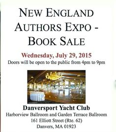 JOIN ME THIS AFTERNOON at the New England Authors Expo! Starting 4PM - Danversport Yacht Club