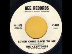 THE CLEFTONES - *LOVER COME BACK TO ME* 1961 - GEE G 1079 - YouTube