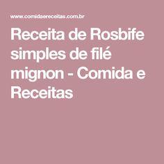 Receita de Rosbife simples de filé mignon - Comida e Receitas