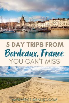 Here are the prettiest day trips from Bordeaux, France - one of the capitals of wine. Includes beaches, the largest sand dune in Europe, vineyards, and historic ports. All are accessible by direct train and within 2 hours of Bordeaux! | Bordeaux France Travel | South of France Travel | Aquitaine France | Southwest France European Vacation, European Travel, Cool Places To Visit, Places To Go, Travel Tips, Travel Destinations, Bordeaux France, Travel Around Europe, Camping