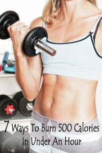 7 Ways to burn 500 calories in under an hour