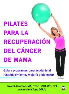 Independientemente de si estás en tratamiento, de los efectos secundarios que puedas estar experimentando o de tu nivel de forma física general, Pilates es una manera segura y efectivade ayudarte a recuperar flexibilidad, potencia y resistencia a la vez que de aliviarte de los efectos adversos del tratamiento como, por ... http://www.libreriadeportiva.com/G69891-pilates-para-la-recuperacion-del-cancer-de-mama.html http://rabel.jcyl.es/cgi-bin/abnetopac?SUBC=BPSO&ACC=DOSEARCH&xsqf99=1824885+