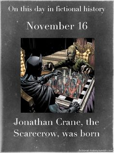 This day in fictional history November 16 Jonathan Crane, the Scarecrow, was born - batman dc Batgirl And Robin, Robin Dc, Superhero Facts, Batman Facts, I Am Batman, Batman Stuff, Batman Universe, Dc Universe, Dc Characters