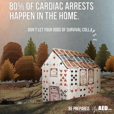 80% of Sudden Cardiac Arrests happen in the home...