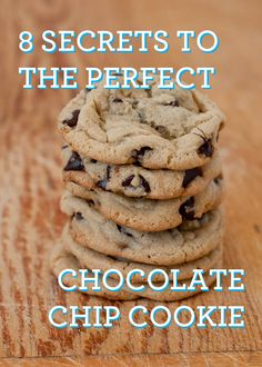 8 Secrets to The Perfect Chocolate Chip Cookie...Making these now. We'll see...