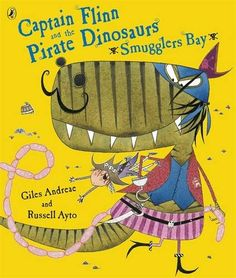 Captain Flinn and the Pirate Dinosaurs (Smuggler's Bay) by Giles Andreae and Russell Ayto