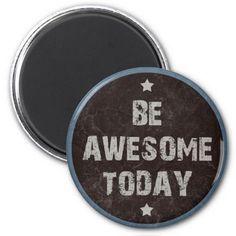 Grunge Be Awesome Motivational Blackboard Magnet Refrigerator Magnets