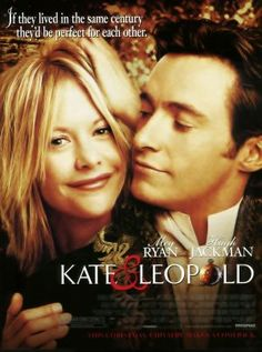 "Kate & Leopold. I never miss this when I'm surfing and it's on. Cute story. Meg Ryan is great (I'm a fan)but Hugh Jackman is THE best reason to watch this. Fave line by Kate's brother: ""You want to VEX my sister!"" Fave scene: When Kate sees herself in photos from 1876. And when Hugh sees her for the 1st time in the past.<3 Pure chick flick fluff. <3"