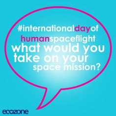 Today is 12/04/17 #internationaldayofhumanspaceflight ! What would be the one item you'd take on your space mission?  #technology #innovation #greenplanet