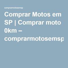 Comprar Motos em SP | Comprar moto 0km – comprarmotosemsp