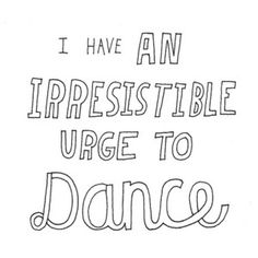 urge to dance - quote
