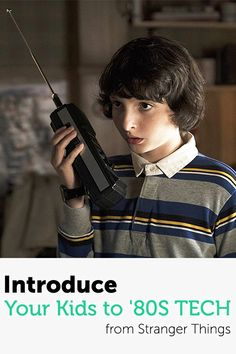 Introduce your kids to '80s tech from Stranger Things
