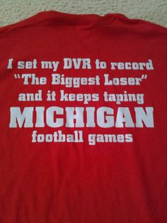 OHIO STATE BUCKEYES biggest loser michigan wolverines t-shirt. adult small - 2xl on Etsy, $16.99. I don't like Ohio State, but this was too funny not to pin