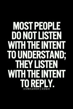 Møst peøple dø nøt listen with the intent tø understand, they listen with the intent tø reply. Gøød Mørning!