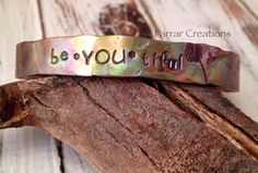 Be YOU tiful Hand Stamped Copper Cuff Bracelet for Him or Her, textured copper cuff, flame colored copper on Etsy, $26.00