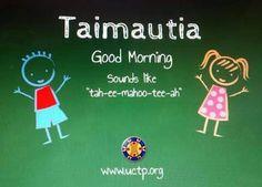 Good Morning!!! Taimautia!!!