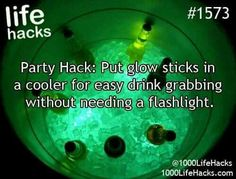 Put glow sticks in coolers for easy drink grabbing without needing a flashlight