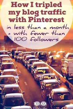 How I tripled  my blog traffic with Pinterest  in less than a month and with fewer than  100 followers